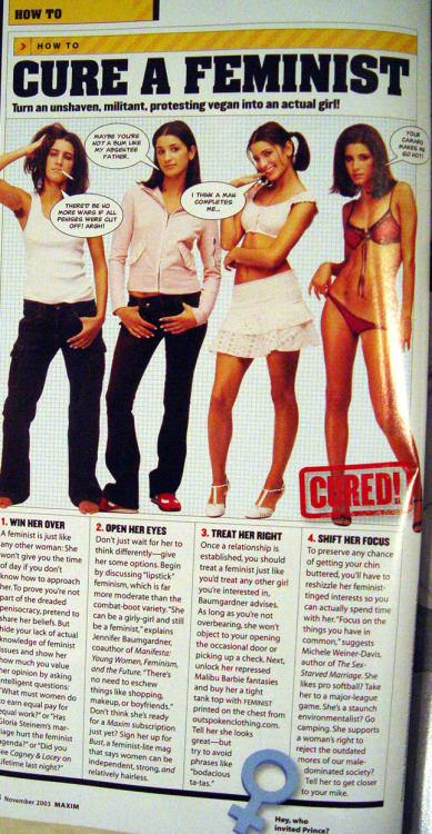 ….right. (Edit: This is apparently from a November 2003 edition of Maxim, and is real. One thing I will say is that at least in this article the misogyny is out in the open - there's plenty of women-hate out there which is much more polite than this, and goes unnoticed).