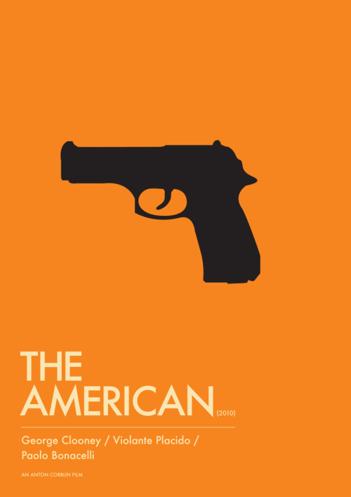 modposters:  Minimalistic movie poster for The American. minimalmovieposters:  The American by Simran Singh  Ad: Buy a The American movie poster at AllPosters.com