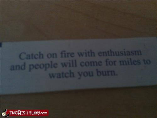 I wonder if this fortune was referring to self-immolation by the Buddhist monks?