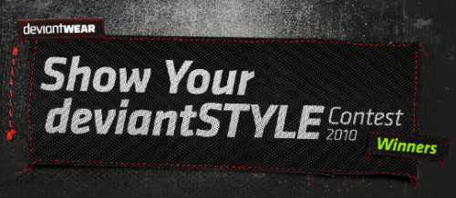 For the Show your deviantSTYLE contest, we asked you all to pull together entries that would spotlight deviantWEAR and Prints from all different levels of creative innovation! We received thousands of stellar entries, and although it wasn't easy to pick just 4 winners, it had to be done.
