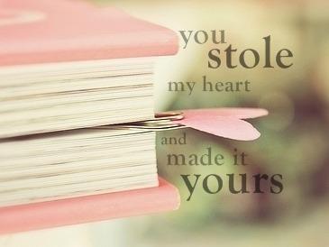 Você roubou o meu coração e o fez seu.