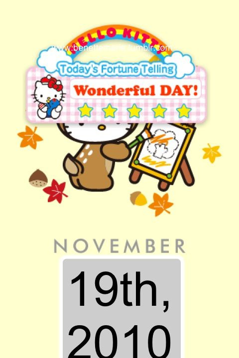 "Love the ""Hello Kitty"" calendar app of mines. It gives me fortune rating everyday. Its cutee! ;))"
