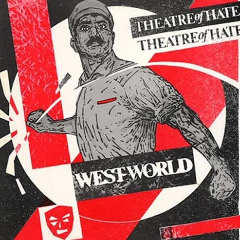 Theatre of Hate - Do You Believe in the Westworld