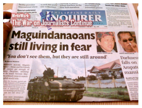 Philippine Inquirer came out with another story today - the 1 year anniversary of the Maguindanao Massacre - that reports of a US-funded study finding that persistent assassination of journalists continue to plague the country. President Aquino also needs to address the alarming issue of the slayings of political activist: 1 per week since he's been in office. Without a protected press, liberties for all are threatened.