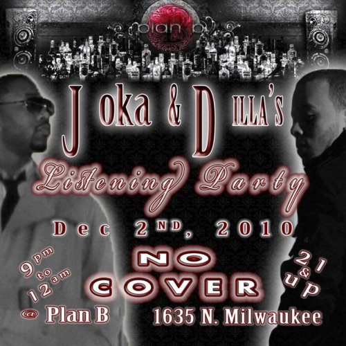 its going down!!! Dec 2nd @ Plan B for Joka & B.Dilla Listening party!! 21+ from 9pm to 12am