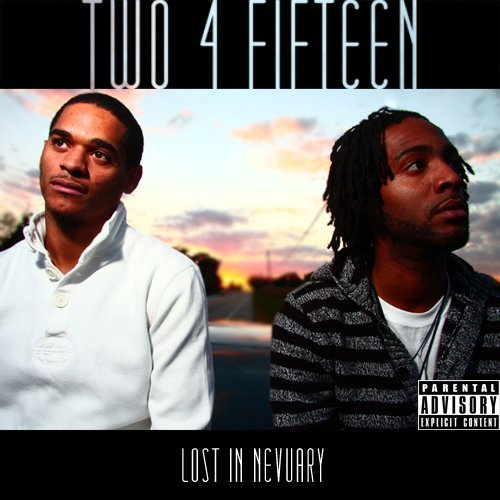 "Download and check out my homies - Two 4 Fifteen "" Lost in Nevuary """