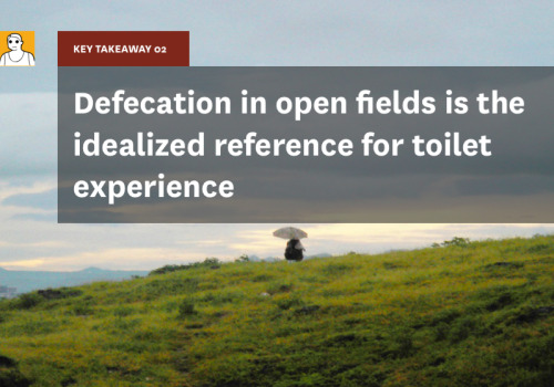 "Key Takeaway 02 is ""defecation in open fields is the idealized reference for toilet experience."" Defecation in open fields is the common denominator for most slum residents, and hence has social approval. Often there is a sense of permissibility towards open defecation because a majority of urban slum residents come from villages where the practice is common and not taboo. Thus, they continue the habit after they have shifted to urban locations. Defecation in fields is also often preferred to using any available community toilet facilities, as it allows for users to determine their own time and space within which the act of defecation gets completed. Those who use the toilets for multiple activities tend to set their routines so that they make only one trip to the community toilet in which they defecate, brush teeth, bathe, wash clothes etc. - therefore, using toilets tends to be more clinical compared to open field defecation. Many individuals also prefer open defecating to using community toilets as an open environment facilitates a more pleasant experience than enclosed toilet facilities. Dark and dirty community toilets are viewed as a source of disease. However, in open fields the feces disintegrates quickly, providing a space that is perceived as cleaner and which has more options of spots to defecate. This insight illustrates the challenge to overcome when considering sanitation approaches and initiatives in urban areas, as even in areas with limited open space, the act of open defecation continues. Not only do adults engage in open defecation in fields, but children will often defecate in public drains and streets outside of their homes. The pervasive act of open defecation and the preference many people have for it is one of the key challenges to overcome in the sanitation arena."