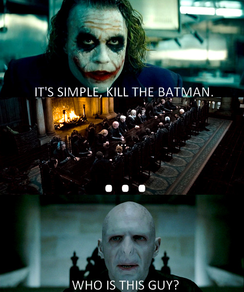 All I want is for The Joker and Voldemort to be best friends.