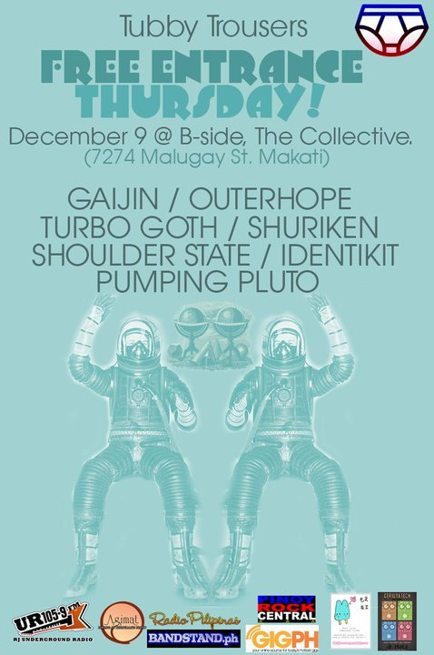 "TUBBY TROUSERS - DECEMBER 9 @ B-SIDE.""FREE ENTRANCE THURSDAY!""   OUTERHOPE / GAIJIN / TURBO GOTH / SHOULDER STATE / SHURIKEN / PUMPING PLUTO / IDENTIKITFREE ENTRANCE!  FREE ENTRANCE!  FREE ENTRANCE!  FREE ENTRANCE! FREE ENTRANCE! FREE ENTRANCE!  flyer by Joe De Jesus"