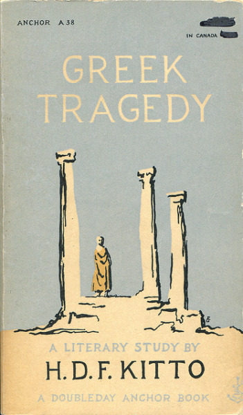 Greek Tragedy: a Literary Study by H.D.F. Kitto, cover illustrated by Edward Gorey published 1954