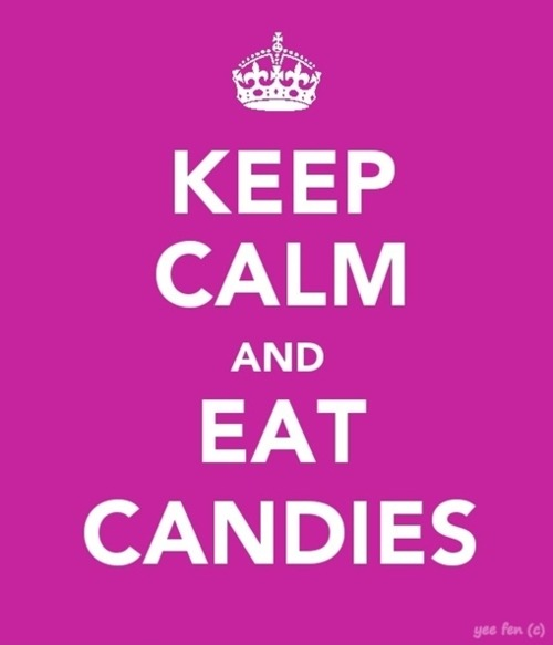 Keep calm and eat candies