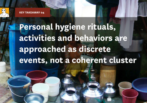 "Key Takeaway 04 is ""personal hygiene rituals, activities, and behaviors are approached as discrete events, not a coherent cluster."" Activities such as defecation, bathing, teeth brushing, and clothes washing all happen at different points because of the availability of alternative facilities. For example, open drains provide a ""safe"" passage for urine and children's feces. Because of the presence of these drains where people can urinate and brush their teeth, children defecate, and household waste is dumped, the demand for spaces for these activities at community toilets is reduced. Other activities such as bathing or washing clothes and utensils, happen outside the home or at shared water pumps where availability and drainage of water is less of an issue than it might be at toilets. Users store water at home and hence water intensive activities do not require additional labor. Drainage outside homes also provides an easy passage for the waste water. Therefore, there is a reduced need for bathing stalls at community toilets due the presence of handpumps and other water points located at different places in the community. However, in semi-private toilet facilities where individuals have more control to the space (i.e. in communities where the residents can control access to the facilities), clothes and utensils are also washed at the toilet. Therefore, this tendency to divide activities based on the available facilities should be considered in the design of new toilet blocks and community sanitation approaches."