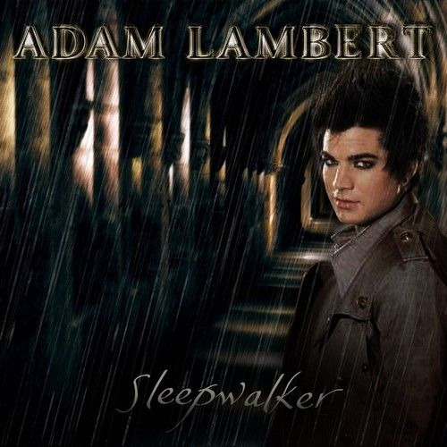 everythingadamlambert:  Day 03: Your favorite Adam song! —SLEEPWALKER (Love this picture!)