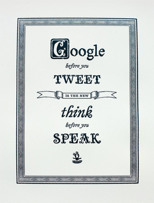 Google before you tweet is (the new) think before you speak