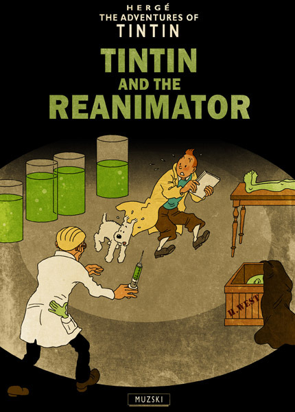 Tintin and the Reanimator by Murray Groat source http://muzski.darkfolio.com/gallery/470268#2