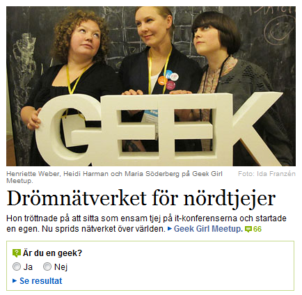 Fantastic to see Geek Girl Meetup and our awesome styrofoam GEEK sign on the front page of DN. Very proud to have started this with Heidi.