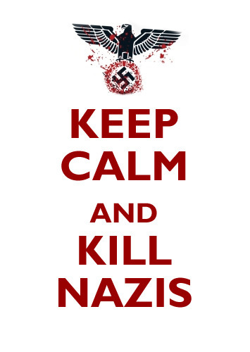 Keep calm and kill nazis