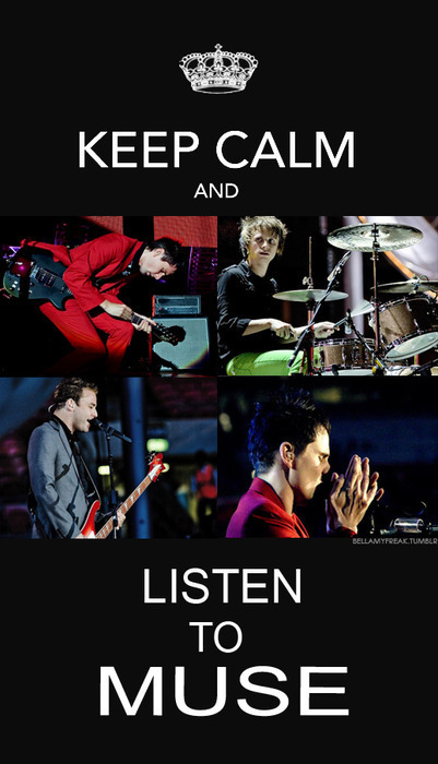 Keep calm and listen to Muse