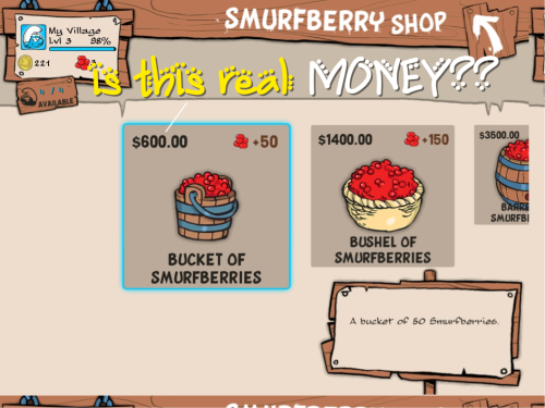 Anybody played Smurfs on iPad? Is that real money in the Smurfberry Shop?? So expensive!