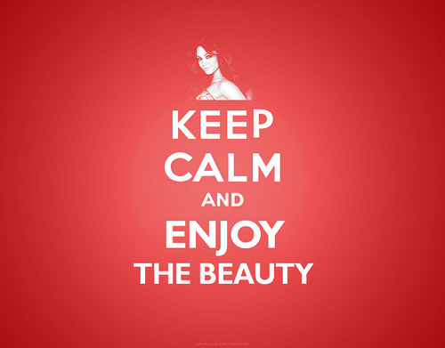 Keep calm and enjoy the beauty