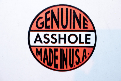 terrysdiary:  GENUINE ASSHOLE MADE IN U.S.A.