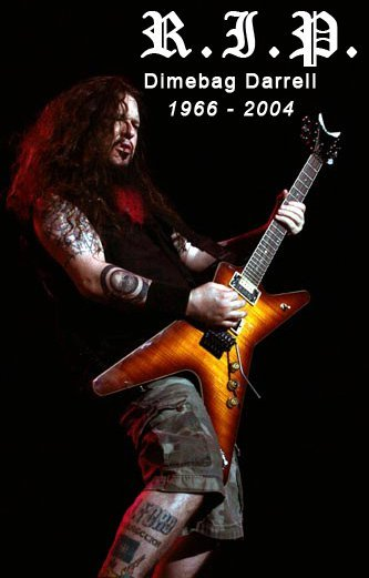 R.I.P Darrell Lance Abbott a.k.a. Dimebag Darrell August 20, 1966 - December 8, 2004  Source: Valley of Chrome's Facebook fan page