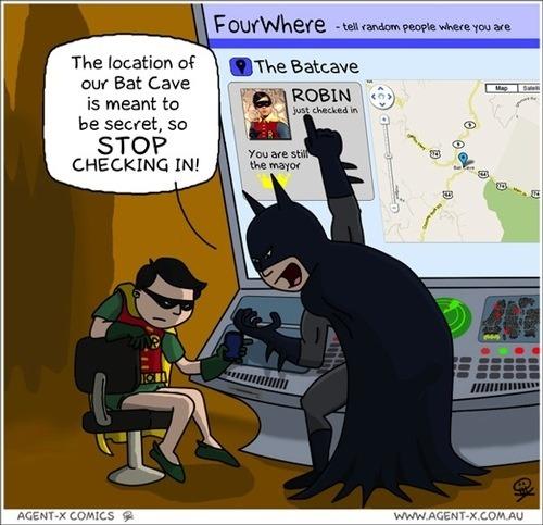 Foursquare n'est pas toujours pratique… Pour preuve quand Robin dévoile la géolocalisation de la Bat Cave de Batman, ce dernier n'est pas content! Tu m'étonnes, il est dans la merde maintenant….. xD Source: Agent-X Comics