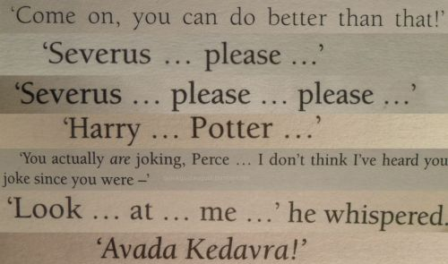 just-angela:  Last words. Sirius BlackAlbus DumbledoreCharity BurbageDobbyFred WeasleySeverus SnapeTom Riddle