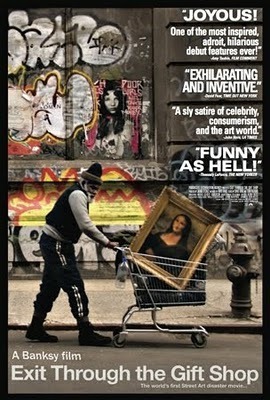 Tonight's film:  Exit Through The Gift Shop by Banksy.  It left me joyous about all those street artists out there.  Thank you good sir, for a fantastic film.