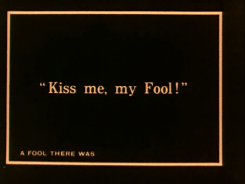 from A Fool There Was (1915).