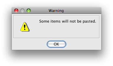 An extremely unhelpful error. Appeared in an application when I tried to paste a group of items. Which items are those that won't be pasted? And why? Should I fix it somehow?