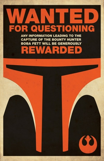 "modposters:  Star Wars ""Wanted"" propaganda poster for the Rebel Alliance featuring Boba Fett. Artist: Steve Squall (website 
