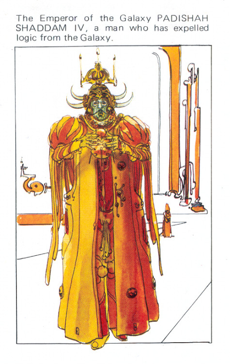 Padishah Emperor Shaddam Corrino IV(wish I could find a larger image) As the story goes, the Emperor was to be played by Salvador Dali(which seems evident in the concept drawing). The insane ruler who lived on a planet of artificial gold, Dali would only agree to take part if he were payed $100,000 per day. Allegedly Jodorowsky agreed, and figured out a way to shoot all of Dali's scenes in a single day.