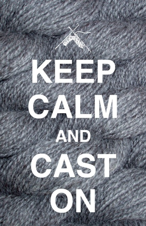 allielujah:  Keep Calm and Cast On 12x18 Print from Charm Studio I posted this forever ago but have since gained a lot of knitter followers. I own this and when we move, I'm making a knitting corner and this will be proudly displayed!! Click to picture to go to the listing.