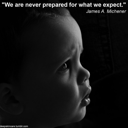 """We are never prepared for what we expect."" James A. Michener photo by Jer Kunz"