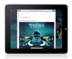 Apple Launches First IAd for IPad, for Disney's 'Tron Legacy' - Advertising Age - Digital I really really want to see this movie…. and to be honest would not mind being served an Ad for it. If you are going to force me to watch ads on a device please continue to make them awesome!