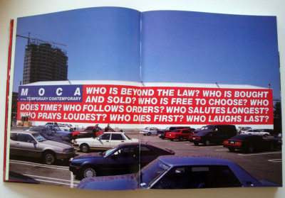 "Barbara Kruger's 1989 Controversial Mural For MOCA - ""Barbara Kruger was commissioned by MOCA to paint a mural for 1989's ""A Forest of Signs: Art in the Crisis of Representation,"" a sprawling show that also included works by Barbara Bloom, Jenny Holzer, Jeff Koons, Sherrie Levine and Richard Prince. But before the publicly prominent mural went up, curator Ann Goldstein presented the plan at a neighborhood meeting. All hell broke loose…"""