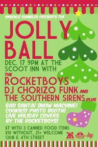 The Rocketboys are celebrating Christmas early!  Join us at Scoot Inn (1308 E. 4th Street) on 12/17 for what might just be the jolliest night of your life!  We'll be playing an hour long set of Christmas tunes starting at 11pm (doors at 9pm).  See you there…