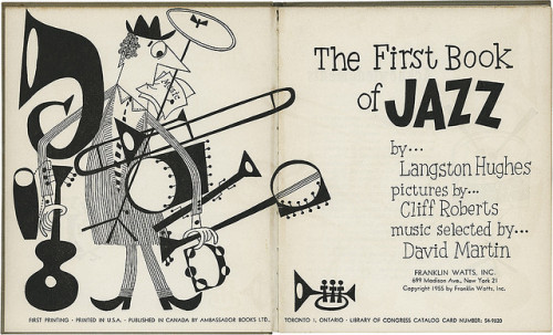 """The First Book of Jazz"", Illustration by Cliff Roberts, Written by Langston Hughes, title page spread. Numerous glorious page scans  (via davidgeorgepearson)"