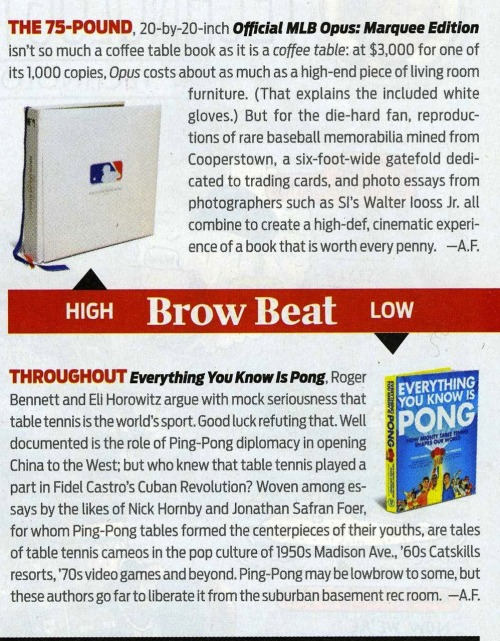 Sports Illustrated lauded our humble tome in their Media Review of the year.  We are delighted to have received this honor and are desperately trying not to take offense at being labeled low brow.