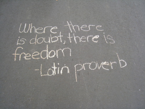 Doubt brings freedom