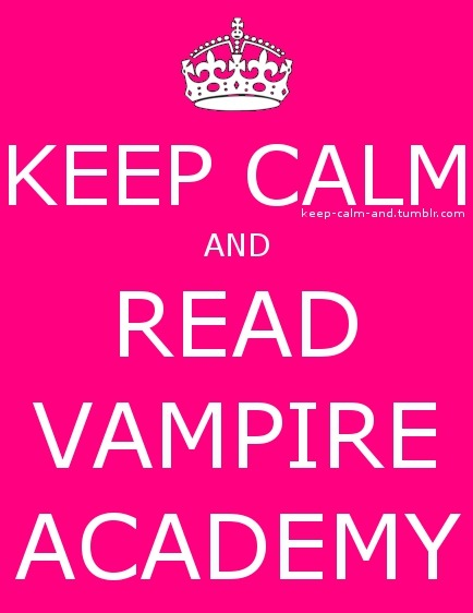 Keep calm and read Vampire Academy