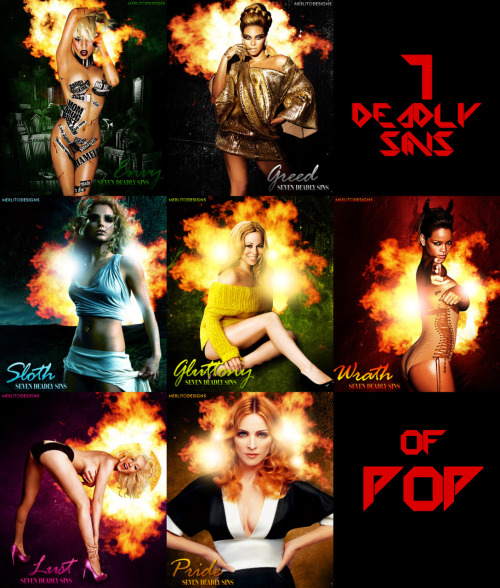 """7 DEADLY SIN OF POP"" ENVY, GREED, SLOTH, GLUTTONY, WRATH, LUST and PRIDE!"