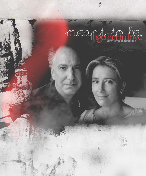 Alan Rickman & Emma Thompson | All time otp | meant to be together in love