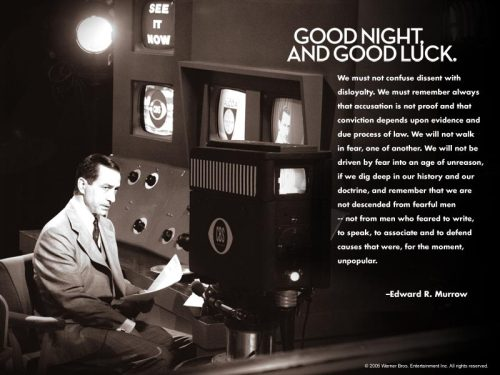 - Good Night and Good Luckan homage to Edward R. Murrow (1908-1965)in the film by George Clooney (Besides 'Three Kings', his only redeeming product IMHO) via celebwonder