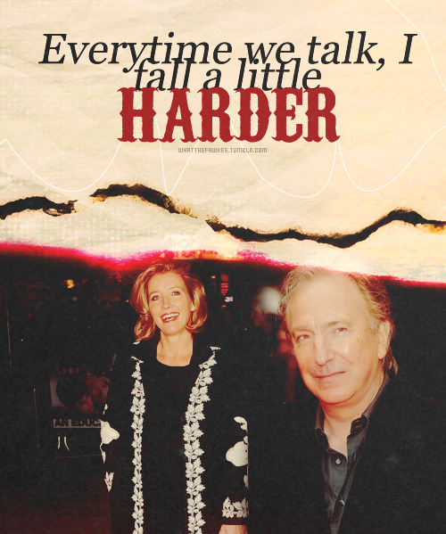 all time otp | Alan Rickman + Emma ThompsonEverytime we talk, I fall a little harder.