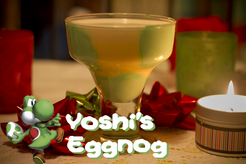 Yoshi's Eggnog (If complex recipes scare you, it's okay! Just mix eggnog and bourbon to taste and skip to the last two steps in the directions.) Ingredients: 4 egg yolks 1/3 cup sugar, and a tablespoon 1 pint whole milk 1 cup heavy cream 3 ounces bourbon 1 teaspoon nutmeg Green food coloring Marshmallow cream Directions: In the bowl of a stand mixer, beat the egg yolks until they lighten in color. Gradually add the 1/3 cup sugar and continue to beat until it is completely dissolved. Add the milk, cream, bourbon and nutmeg and stir to combine. Place the egg whites in the bowl of a stand mixer and beat to soft peaks. With the mixer still running gradually add the 1 tablespoon of sugar and beat until stiff peaks form. Mix marshmallow cream with green food coloring until cream is vibrant green. Use a spoon or gloved finger to smear the green marshmallow on the inside of your eggnog glass like spots. Make sure not to use too much marshmallow when applying or the eggnog will quickly turn green as well. Pour the eggnog into the spotted glass to see the Yoshi's egg effect.