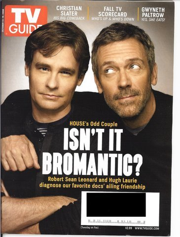 "House & Wilson [Hugh Laurie and Robert Sean Leonard] Why yes, yes it is Bromantic. I stopped watching House by about season two once I realized that it was the same episode over and over again, but lately I've been watching House marathons on sleuth religiously. Why? Well one because I watched Dead Poet's Society and now I'm going through a Robert Sean Leonard phase, and two because their bromance is pretty much the only enjoyable aspect of the show. I won't go into ""Huddy"" or how much I've always hated Cameron or how delightful Chase looks with short hair, but seriously their repartee and harsh but solid friendship is the show's absolute redeeming quality. Sherlock and Watson but in converse and sweater vests!"
