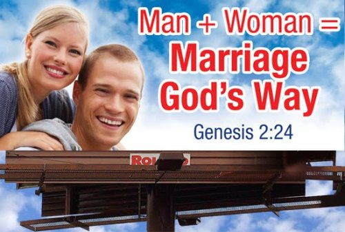 christiannightmares:  Christian billboard campaign: Man + Woman = Marriage God's Way (Click image for story)  Lol. Click the image people. These people are retards. Plain and Simple.