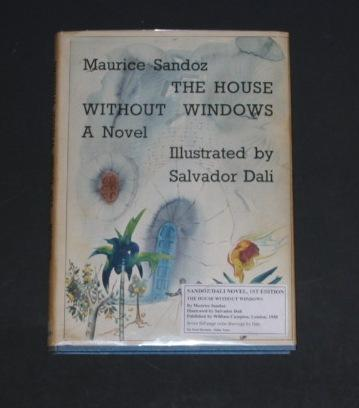 The House without Windows  Maurice Sandoz.  Illustrated by Salvador Dali. London, William Campion, 1950.  Colorful pictorial dj & 7 full page color drawings by Salvador Dali;